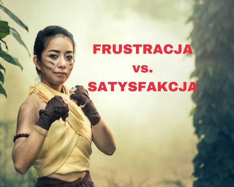 Frustracja vs. Satysfakcja