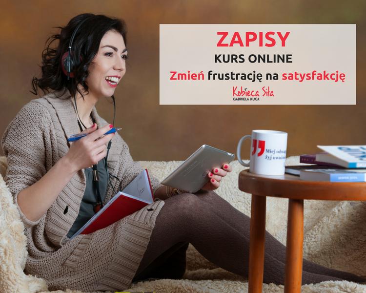 """Zapisy na 2 edycję kursu: """"Zmień frustrację na satysfakcję"""""""