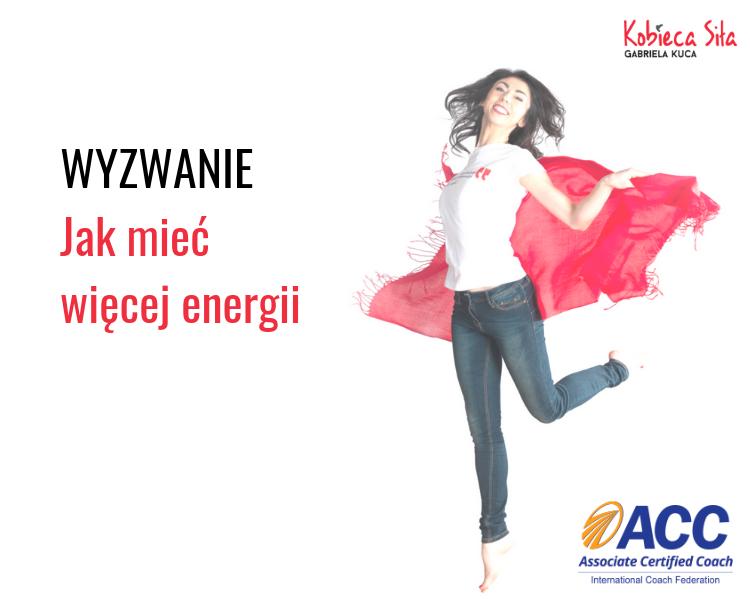 Weź udział w bezpłatnym wyzwaniu Jak mieć więcej energii!
